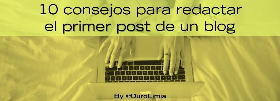 10 Consejos para redactar el primer post de un blog - Sonia Duro Limia