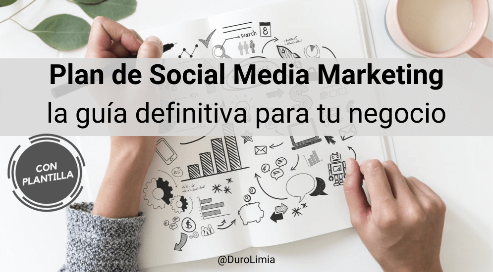 Guía definitiva para crear el Plan de Social Media Marketing de tu empresa
