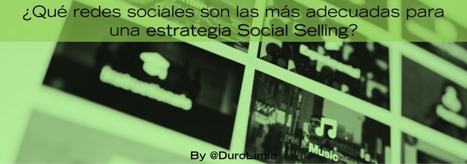 Redes Sociales mas adecuadas Social Selling - Sonia Duro Limia