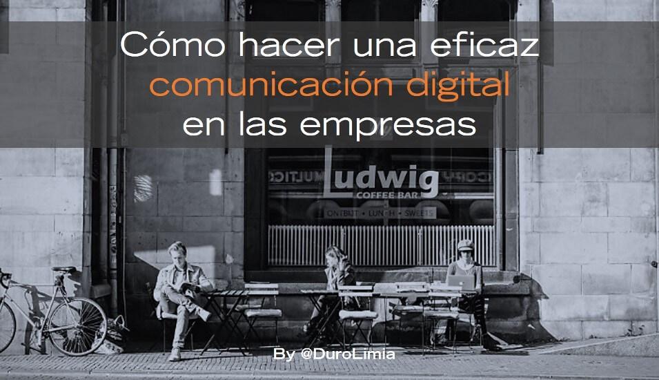 Sonia Duro Limia - Cómo hacer una eficaz comunicación digital en las empresas