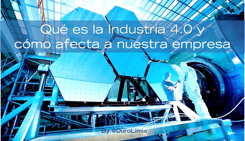 Sonia Duro Limia - ¿Qué es la industria 4.0 y cómo afecta a nuestra empresa?