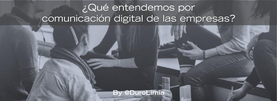 Duro Limia que es comunicación digital empresas