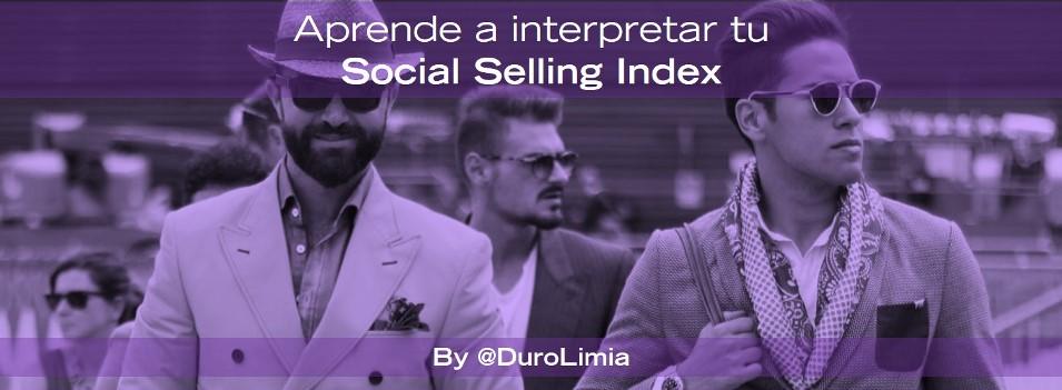 duro limia como interpretar social selling index