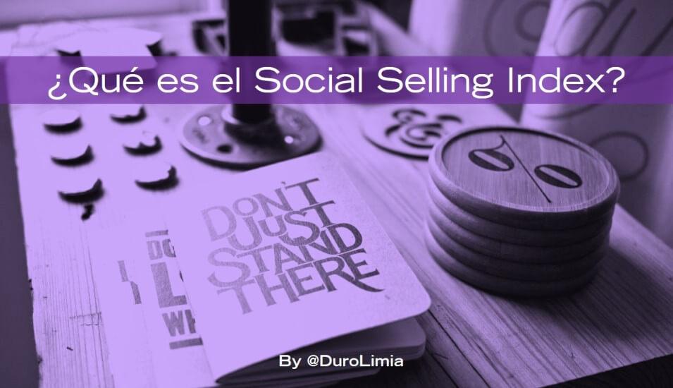 duro limia que es el social selling index