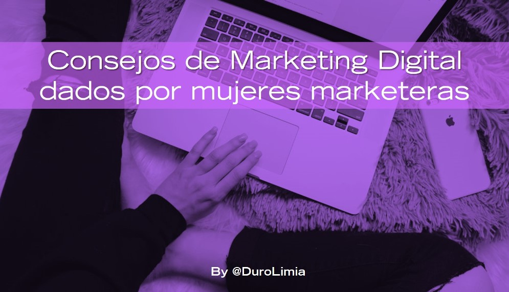 Consejos de Marketing Digital dados por 17 mujeres marketeras