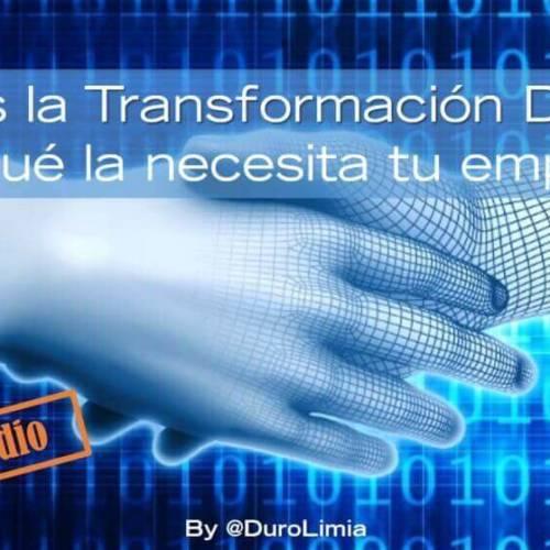 ¿Qué es transformación digital y por qué la necesitas para tu empresa?