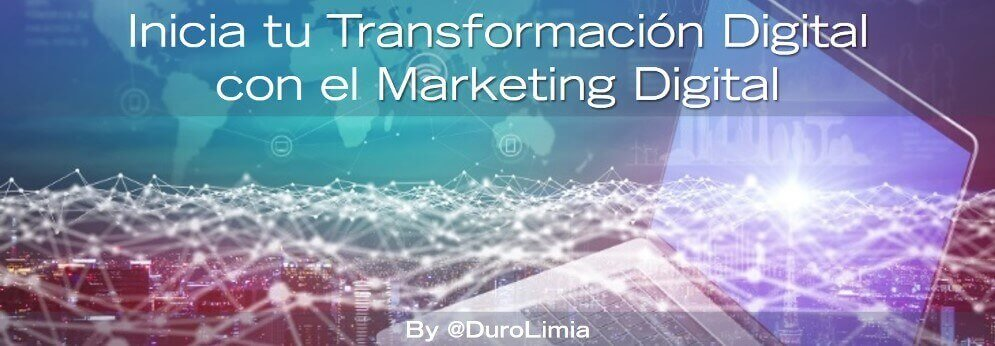 marketing digital parte de la transformacion digital