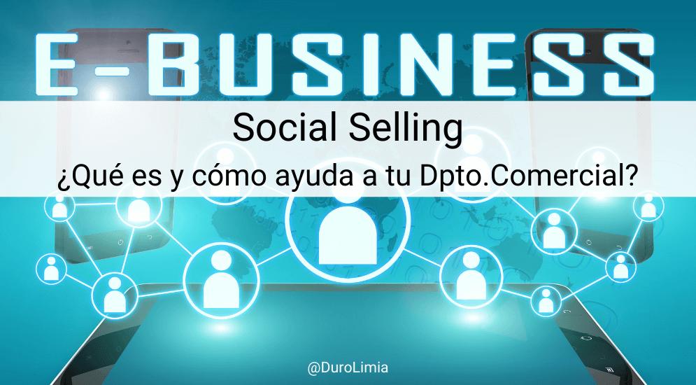 Sonia Duro Limia - ¿Qué es el Social Selling y cómo ayuda a tu departamento comercial?