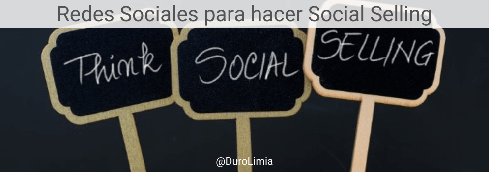 redes sociales para hacer social selling by duro limia