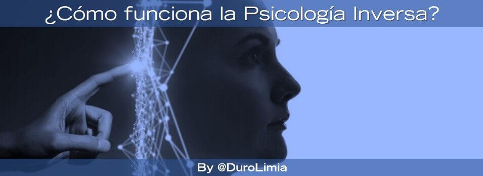 como funciona la psicologia inversa