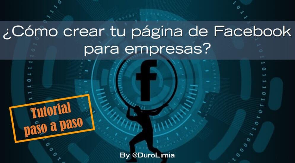 Sonia Duro Limia - ¿Cómo crear una página de Facebook para empresas? Guía paso a paso