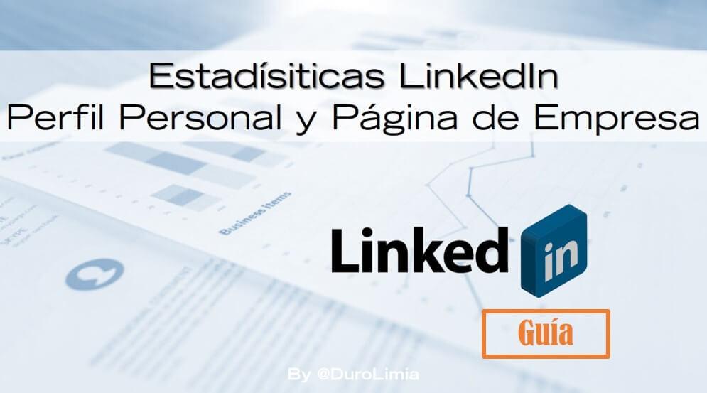 Estadísticas LinkedIn ¿Cómo medir tus publicaciones personales y de empresa?
