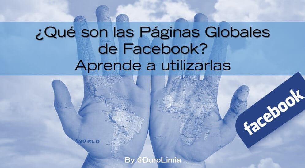 Sonia Duro Limia - ¿Qué son las Páginas Globales de Facebook y cómo funcionan?