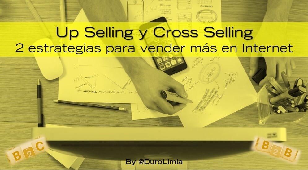 Sonia Duro Limia - Up Selling y Cross Selling: 2 formas de vender más con tu Negocio Online