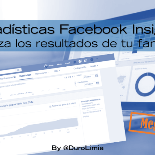 Estadísticas Facebook Insights. Mega Guía de analítica para tu página de Facebook