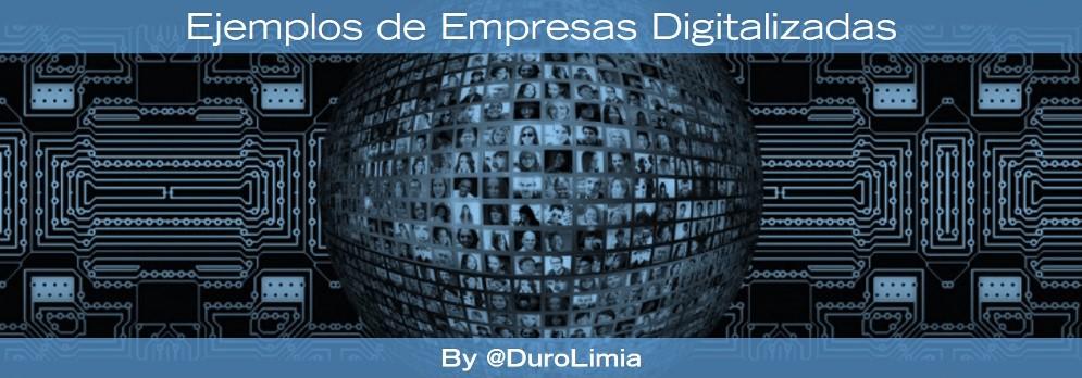 ejemplos de empresas digitalizadas