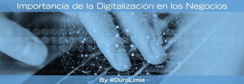importancia de la digitalizacion de las empresas para los negocios