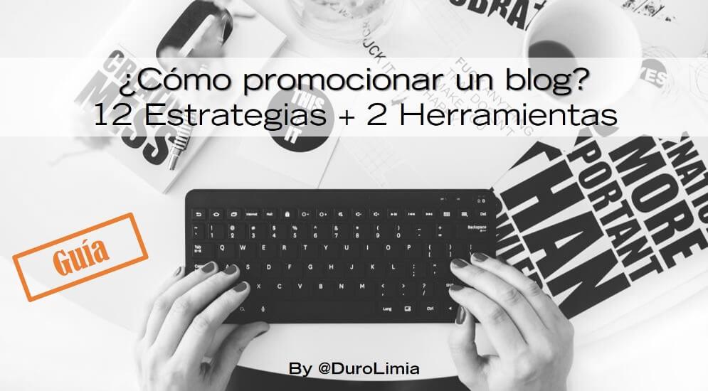 Sonia Duro Limia - ¿Cómo promocionar un blog? 12 estrategias y 2 herramientas de difusión