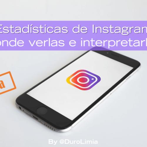 ¿Cómo ver las estadísticas de Instagram e interpretarlas en tu estrategia?