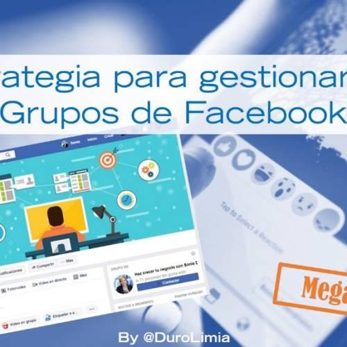 Grupos de Facebook ¿qué son y cómo utilizarlos en tu estrategia de marca?