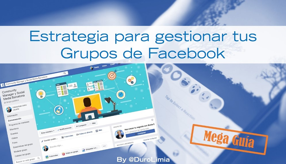 Sonia Duro Limia - Grupos de Facebook ¿qué son y cómo utilizarlos en tu estrategia de marca?