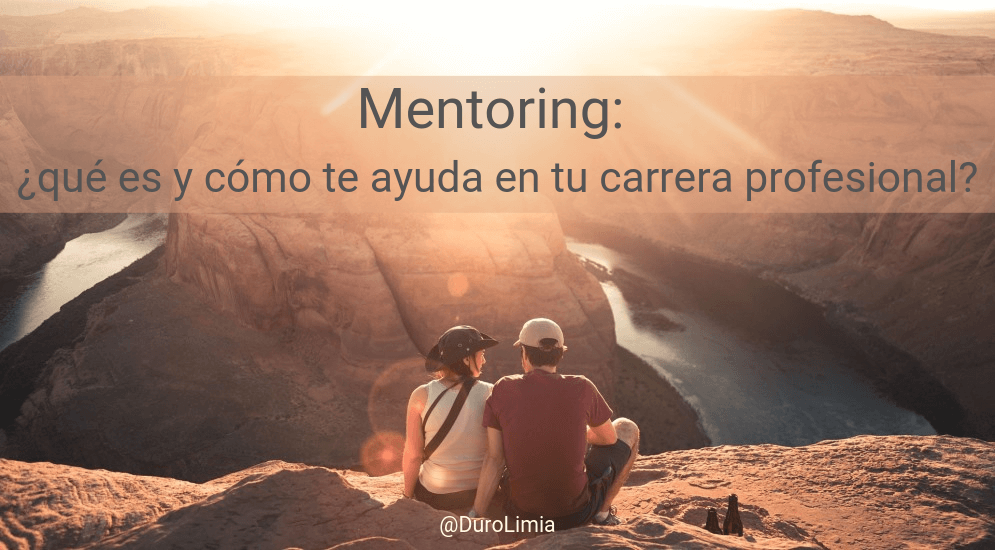 Sonia Duro Limia - Mentoring: ¿qué es y cómo te ayuda en tu carrera profesional?