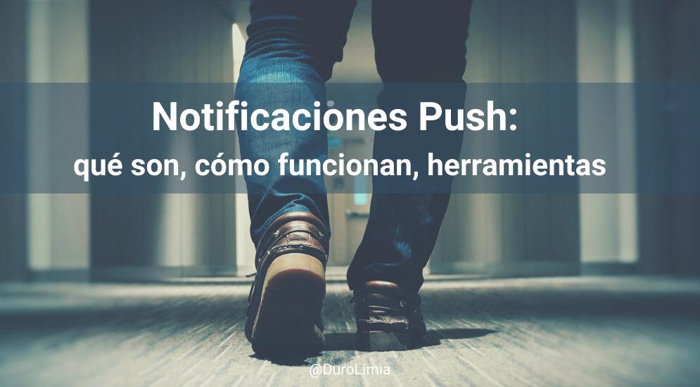 Sonia Duro Limia - ¿Qué son las Notificaciones Push? ¿Cómo funcionan y ayudan a tu marca?