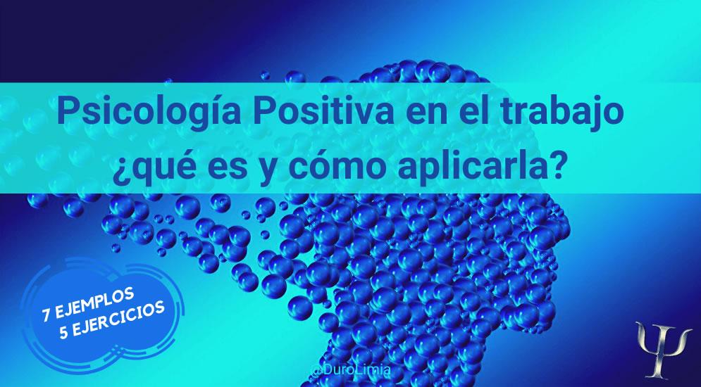 Sonia Duro Limia - ¿Qué es la Psicología Positiva y cómo te ayuda en los negocios? Ejemplos