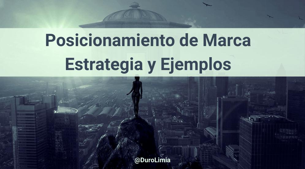 Sonia Duro Limia - ¿Qué es el posicionamiento de marca? Claves para tu estrategia. Ejemplos