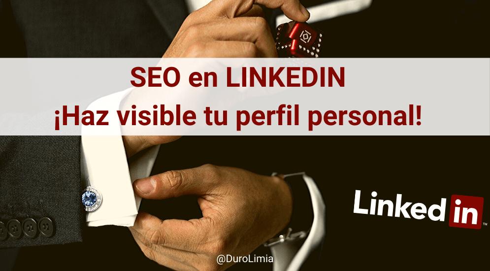 Sonia Duro Limia - ¿Qué es y cómo hacer SEO en LinkedIn? ¡Haz que tu perfil sea visible!