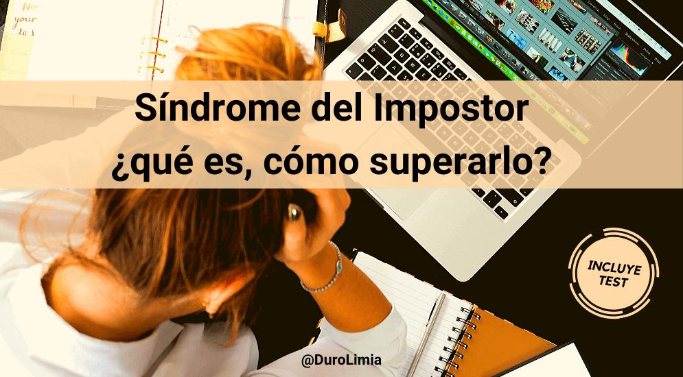 Sonia Duro Limia - Síndrome del Impostor: qué es, causas y cómo superarlo. ¡Haz el test!