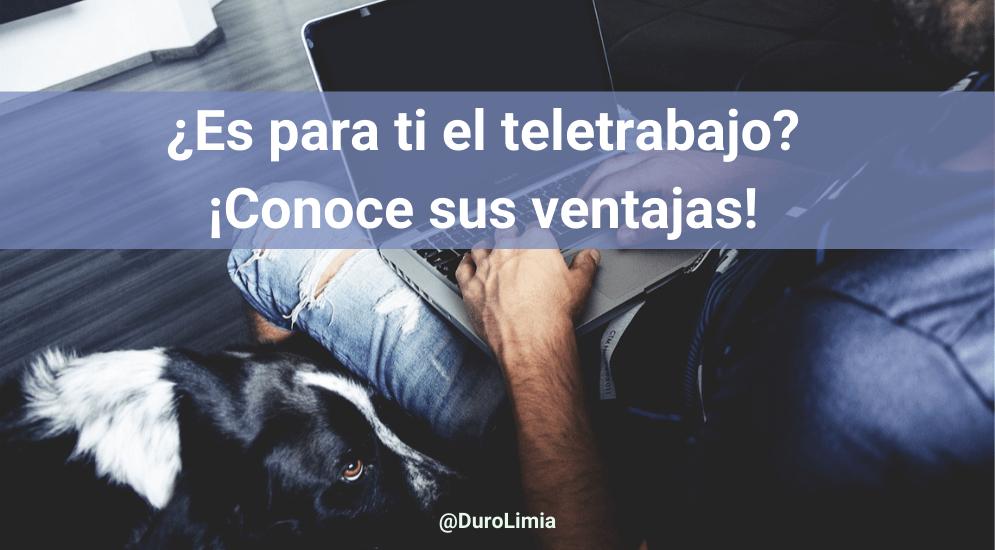 Sonia Duro Limia - ¿Qué es el teletrabajo y qué ventajas ofrece trabajar desde casa?