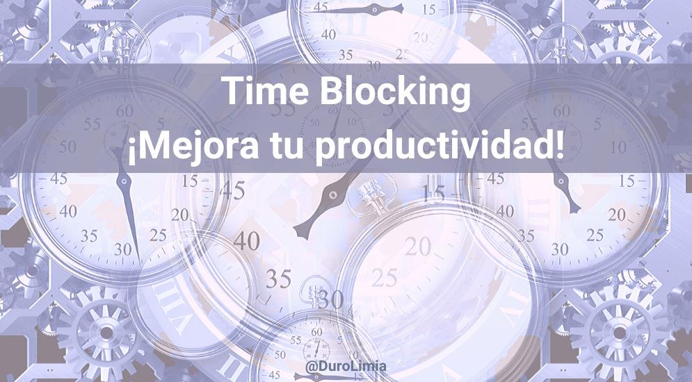 Sonia Duro Limia - Time Blocking: el método para gestionar tu tiempo y mejorar tu productividad