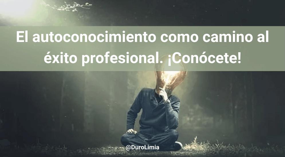 Sonia Duro Limia - El autoconocimiento como camino al éxito profesional. Claves para conocerte