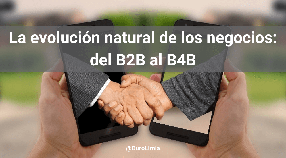 Sonia Duro Limia - B4B: la evolución natural del B2B que lleva al éxito a las empresas del siglo XXI