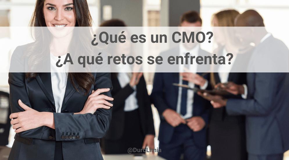 Sonia Duro Limia - CMO: ¿qué es y cuáles son sus funciones en una empresa? Los retos del CMO
