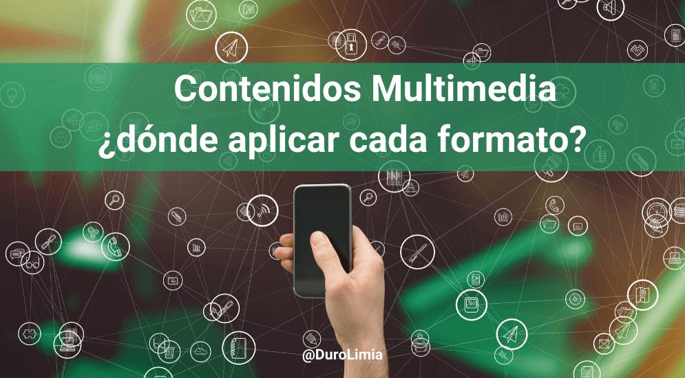 Sonia Duro Limia - Contenido Multimedia: qué es, que formatos existen y dónde aplicarlos