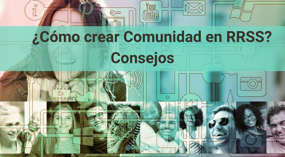 Sonia Duro Limia - ¿Cómo crear comunidad en redes sociales? 17 consejos para hacer crecer tu marca