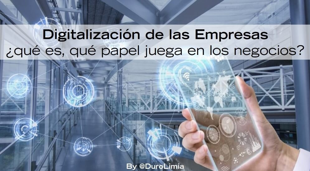 Sonia Duro Limia - ¿Qué es la digitalización de las empresas y qué papel juega en los negocios?